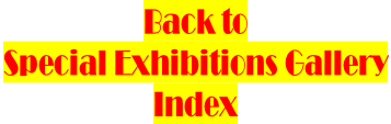 Back to  Special Exhibitions Gallery  Index
